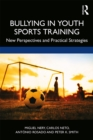 Bullying in Youth Sports Training : New perspectives and practical strategies - eBook