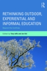 Rethinking Outdoor, Experiential and Informal Education : Beyond the Confines - eBook