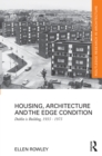 Housing, Architecture and the Edge Condition : Dublin is building, 1935 - 1975 - eBook