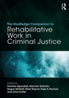 The Routledge Companion to Rehabilitative Work in Criminal Justice - eBook