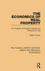 The Economics of Real Property : An Analysis of Property Values and Patterns of Use - eBook