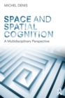 Space and Spatial Cognition : A Multidisciplinary Perspective - eBook