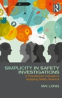 Simplicity in Safety Investigations : A Practitioner's Guide to Applying Safety Science - eBook