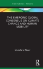 The Emerging Global Consensus on Climate Change and Human Mobility - eBook