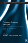 Contesting Governing Ideologies : An Educational Philosophy and Theory Reader on Neoliberalism, Volume III - eBook
