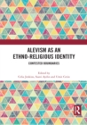 Alevism as an Ethno-Religious Identity : Contested Boundaries - eBook