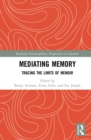 Mediating Memory : Tracing the Limits of Memoir - eBook