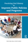 Practicing Oral History to Improve Public Policies and Programs - eBook