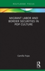 Migrant Labor and Border Securities in Pop Culture - eBook