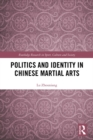 Politics and Identity in Chinese Martial Arts - eBook