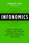 Infonomics : How to Monetize, Manage, and Measure Information as an Asset for Competitive Advantage - eBook