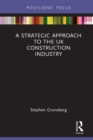 A Strategic Approach to the UK Construction Industry - eBook