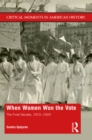 When Women Won The Vote : The Final Decade, 1910-1920 - eBook