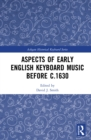 Aspects of Early English Keyboard Music before c.1630 - eBook