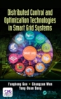 Distributed Control and Optimization Technologies in Smart Grid Systems - eBook