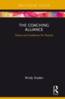 The Coaching Alliance : Theory and Guidelines for Practice - eBook