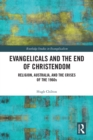 Evangelicals and the End of Christendom : Religion, Australia and the Crises of the 1960s - eBook