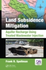 Land Subsidence Mitigation : Aquifer Recharge Using Treated Wastewater Injection - eBook