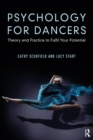 Psychology for Dancers : Theory and Practice to Fulfil Your Potential - eBook