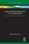 Synchronization and Title Sequences : Audio-Visual Semiosis in Motion Graphics - eBook