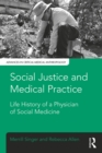 Social Justice and Medical Practice : Life History of a Physician of Social Medicine - eBook