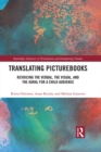 Translating Picturebooks : Revoicing the Verbal, the Visual and the Aural for a Child Audience - eBook