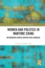Women and Politics in Wartime China : Networking Across Geopolitical Borders - eBook