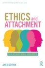 Ethics and Attachment : How We Make Moral Judgments - eBook
