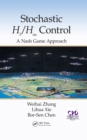 Stochastic H2/H infinity Control: A Nash Game Approach - eBook
