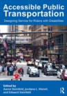 Accessible Public Transportation : Designing Service for Riders with Disabilities - eBook