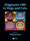Diagnostic MRI in Dogs and Cats - eBook