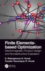 Finite Elements-based Optimization : Electromagnetic Product Design and Nondestructive Evaluation - eBook