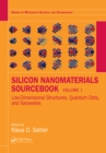 Silicon Nanomaterials Sourcebook : Low-Dimensional Structures, Quantum Dots, and Nanowires, Volume One - eBook