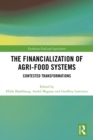The Financialization of Agri-Food Systems : Contested Transformations - eBook
