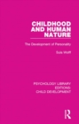 Childhood and Human Nature : The Development of Personality - eBook