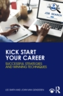 Kick Start Your Career : Successful Strategies and Winning Techniques - eBook