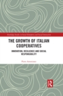 The Growth of Italian Cooperatives : Innovation, Resilience and Social Responsibility - eBook