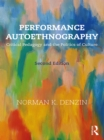 Performance Autoethnography : Critical Pedagogy and the Politics of Culture - eBook