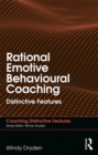 Rational Emotive Behavioural Coaching : Distinctive Features - eBook
