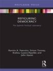 Refiguring Democracy : The Spanish Political Laboratory - eBook