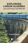 Exploring Linear Algebra : Labs and Projects with MATLAB(R) - eBook