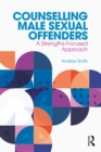 Counselling Male Sexual Offenders : A Strengths-Focused Approach - eBook