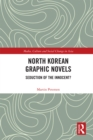 North Korean Graphic Novels : Seduction of the Innocent? - eBook