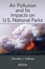 Air Pollution and Its Impacts on U.S. National Parks - eBook