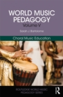 World Music Pedagogy, Volume V: Choral Music Education - eBook