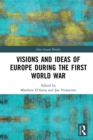 Visions and Ideas of Europe during the First World War - eBook