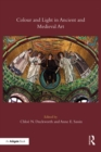 Colour and Light in Ancient and Medieval Art - eBook