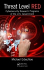 Threat Level Red : Cybersecurity Research Programs of the U.S. Government - eBook