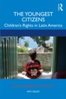The Youngest Citizens : Children's Rights in Latin America - eBook