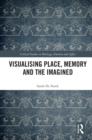 Visualising Place, Memory and the Imagined - eBook